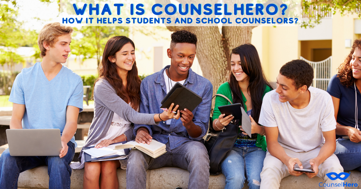 What is CounselHero? How it helps students and school counselors?