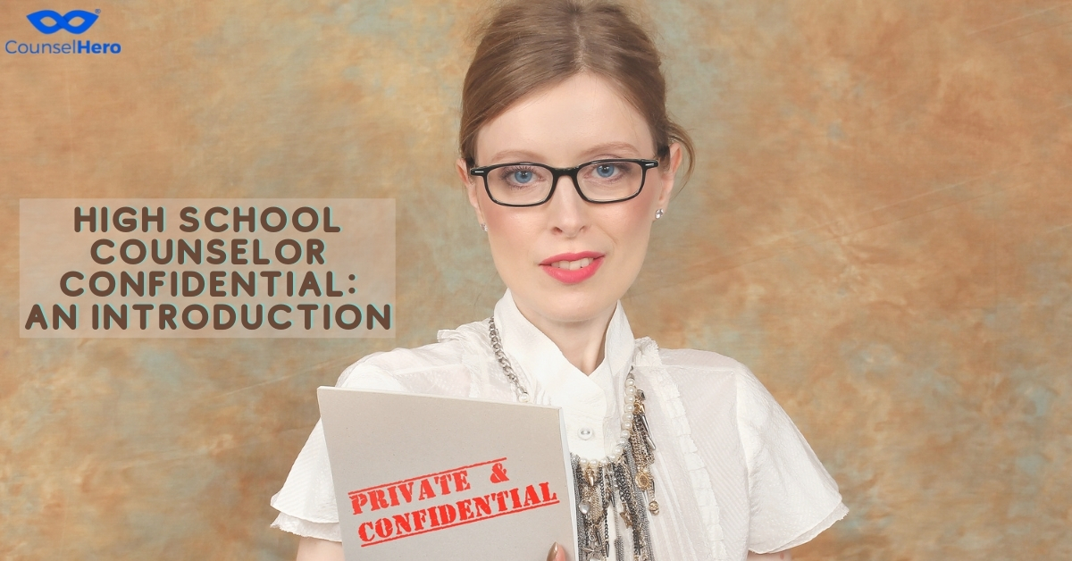 High School Counselor Confidential: An Introduction