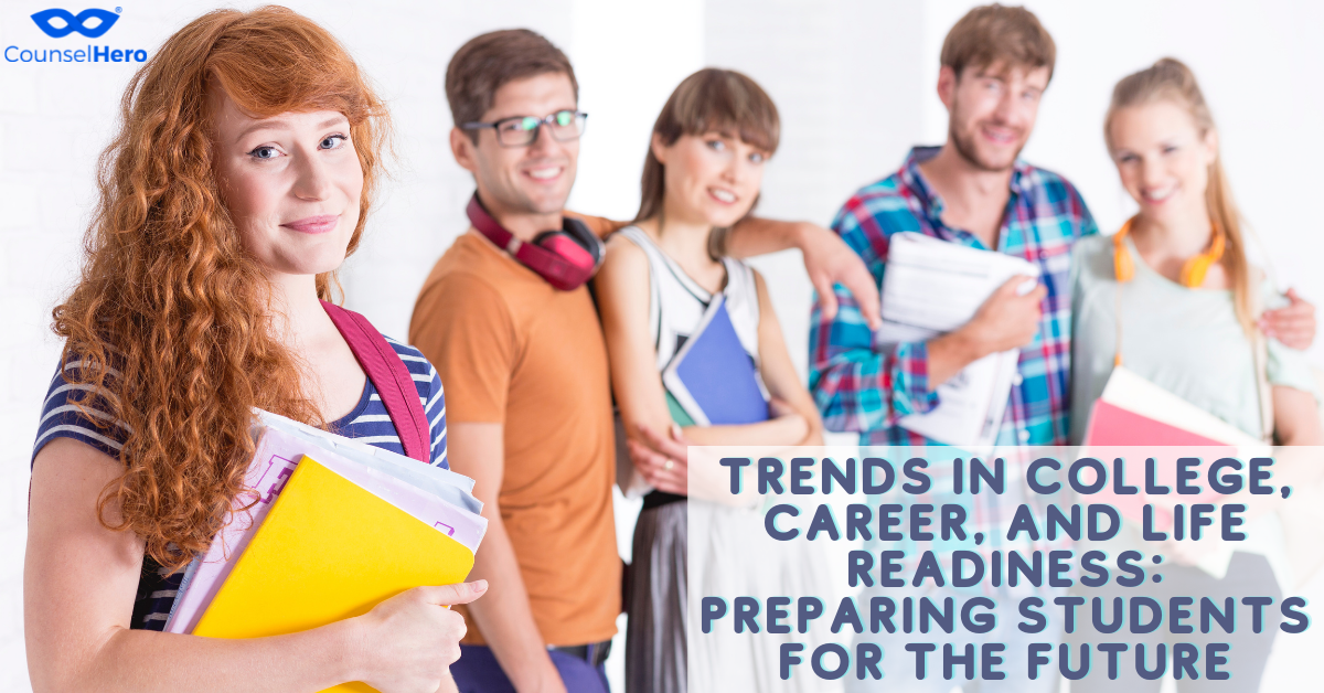 Trends in College, Career, and Life Readiness: Preparing Students for the Future